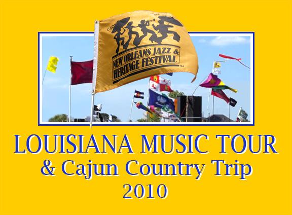Louisiana Music Tour & Cajun Country Trip 2010